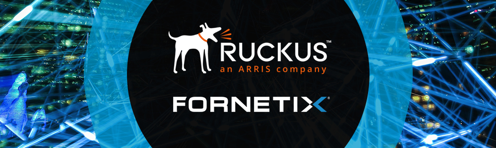 Fornetix Announces Technology Partnership with Ruckus Networks